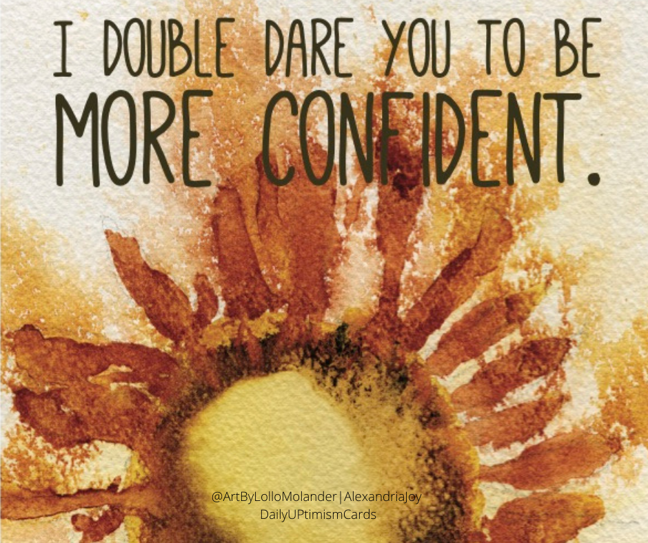 I double dare you to be more confident