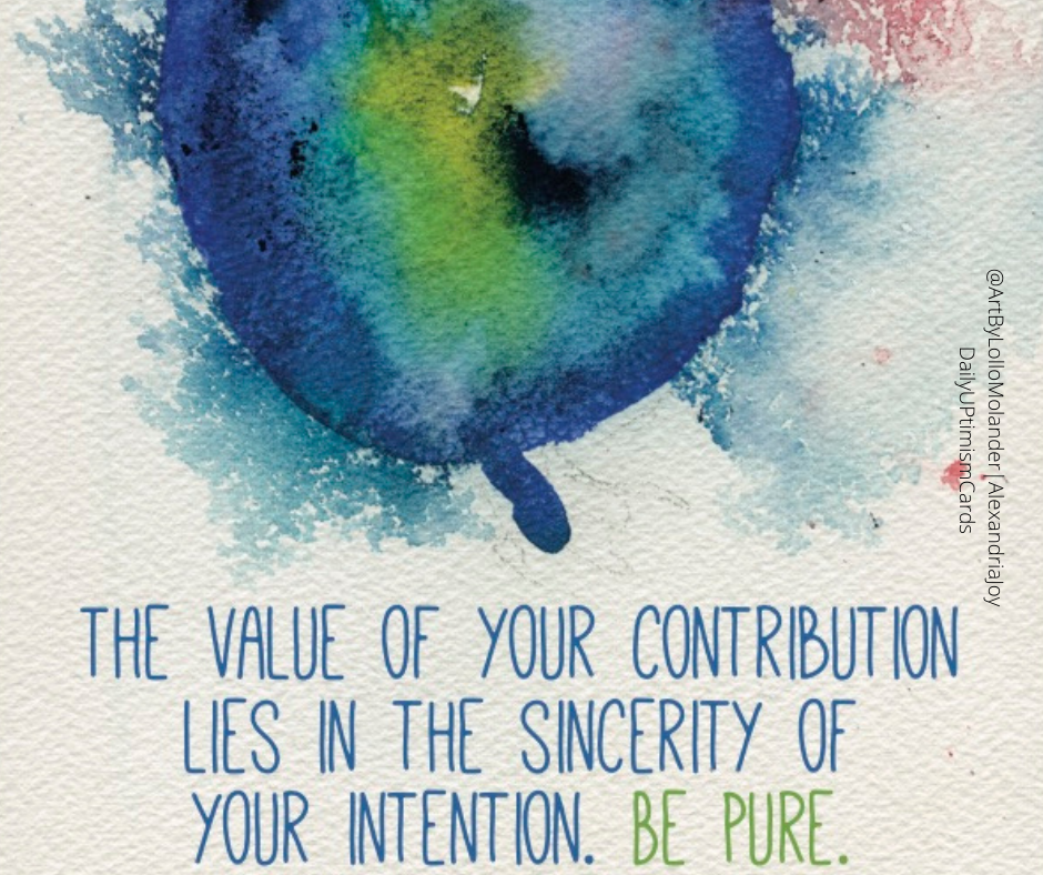 The value of you contributions lie in the sincerity