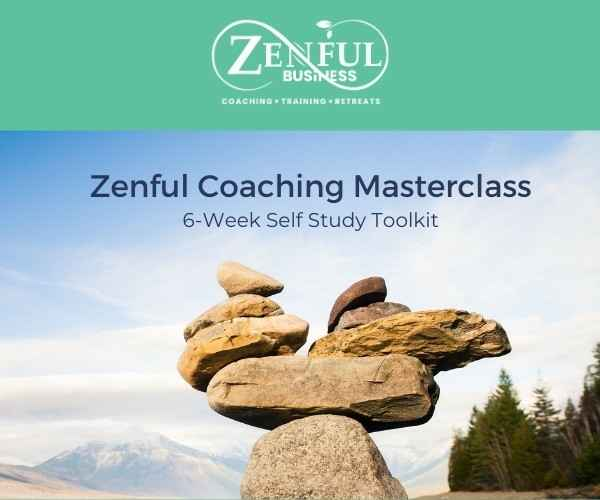 Zenful Coaching Masterclass 6-Week Self Study Toolkit