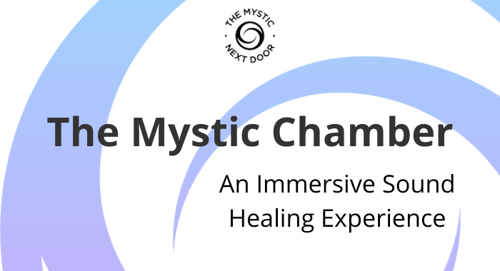 The Mystic Chamber Sound Healing