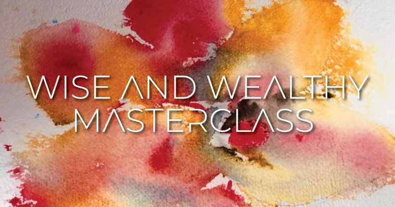 Wise & Wealthy Master Class