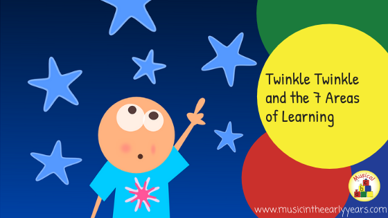 Twinkle twinkle and the 7 areas of learning