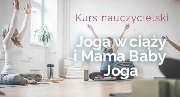Kurs nauczycielski joga w ciąży i mama baby joga 2021/2022