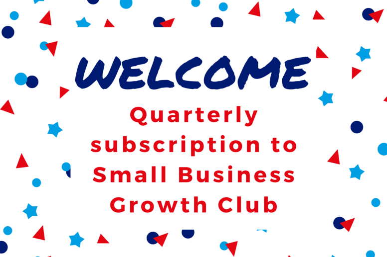 Small Business Growth Club Quarterly Subscription