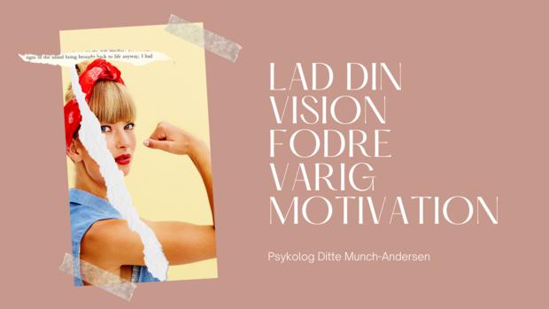 lad din vision fodre varig motivation