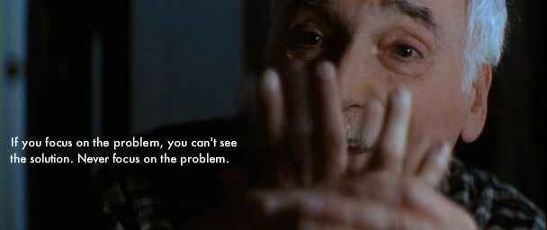 Patch Adams - Don't focus on the problem