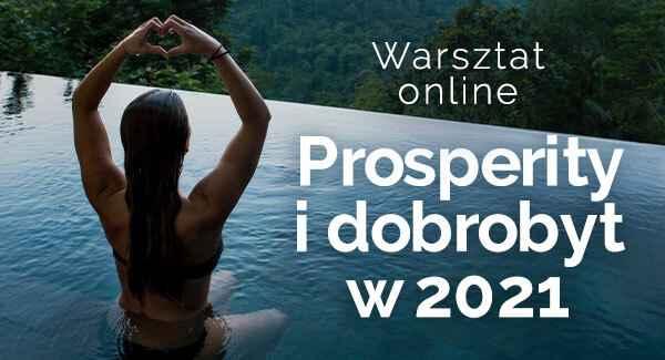 Warsztat Online: Prosperity i dobrobyt w 2021