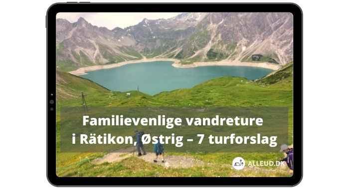 Familievenlige vandreruter i Rätikon, Østrig: 7 turforslag