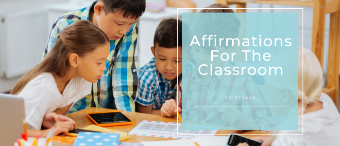 Affirmations For The Classroom