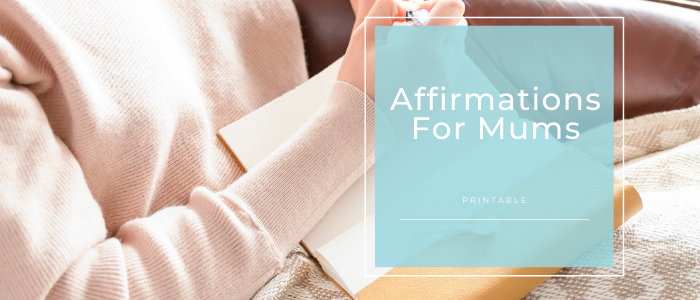 Affirmations For Mums