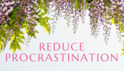 reduce procrastination