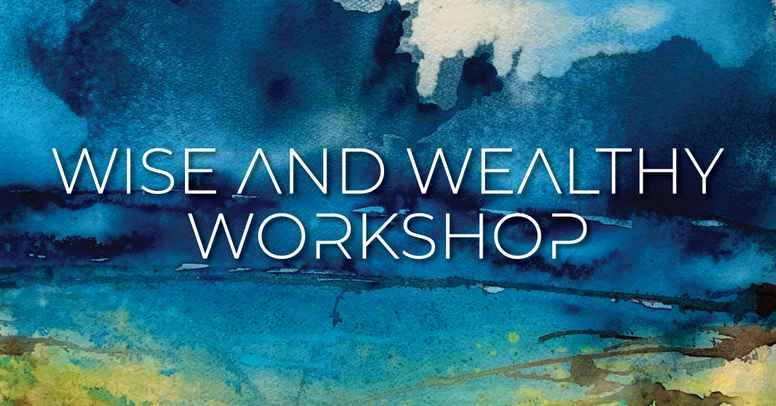 Wise And Wealthy Workshop