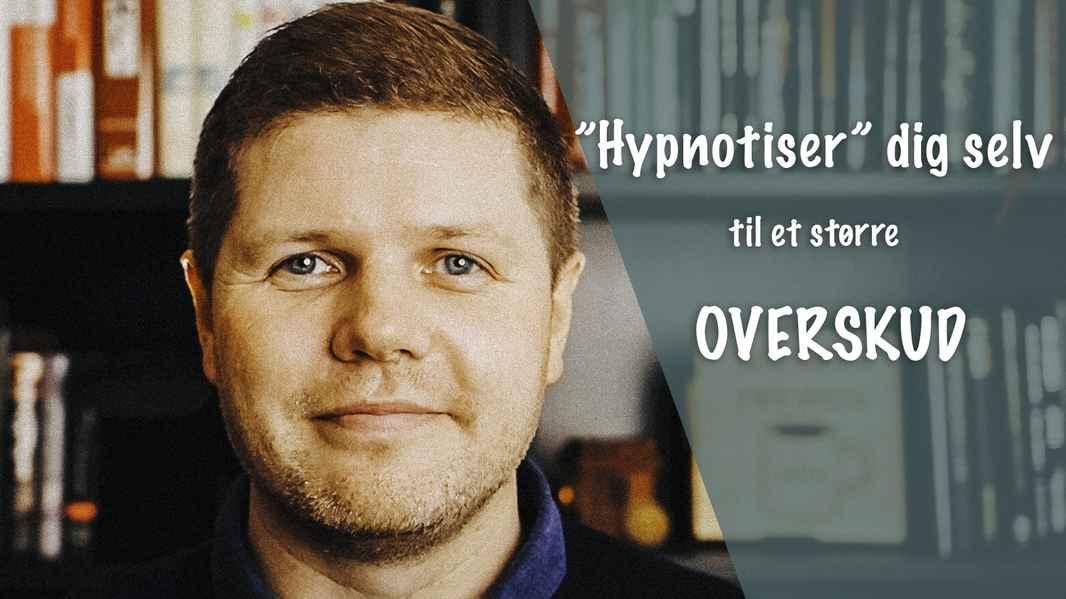 Hypnotiser dig selv til et større overskud