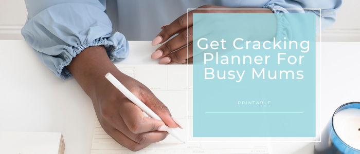 Get Cracking Planner For Busy Mums