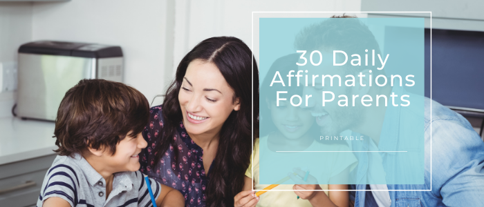 30 Daily Affirmations For Parents