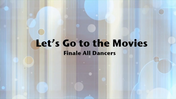 Fancy-Feet-2015-Show-B-29-Let's-Go-To-The-Movies