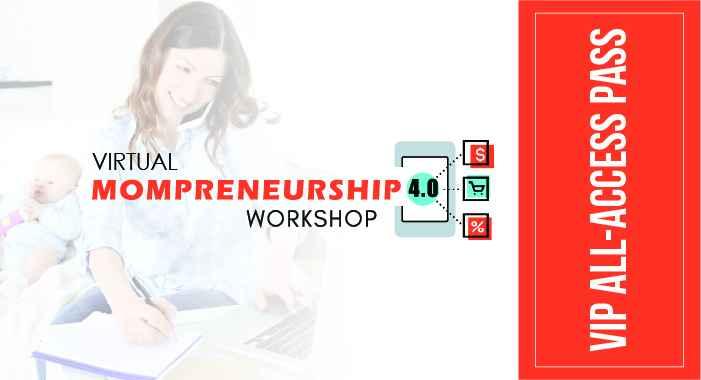 Virtual Mompreneurship 4.0 Workshop - VIP All-Access Pass