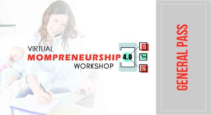 Virtual Mompreneurship 4.0 Workshop - General Pass