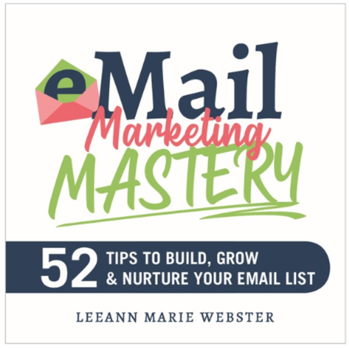 eMail Marketing Mastery Mini Book by LeeAnn Marie Webster