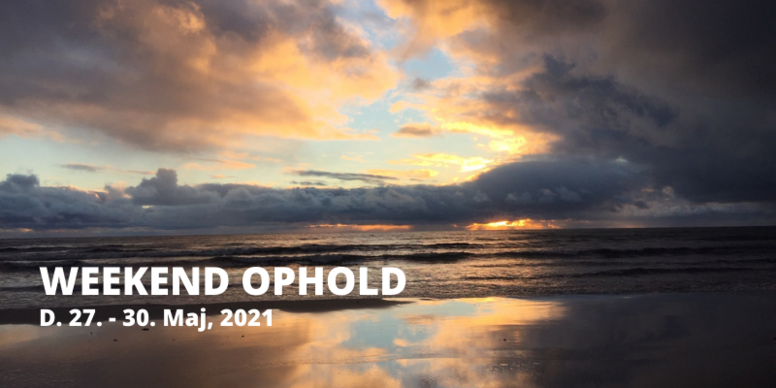 Weekend ophold d. 27. - 30. maj, 2021 💚