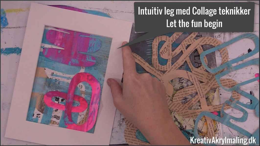 Intuitiv leg med collage teknikker let the fun begin