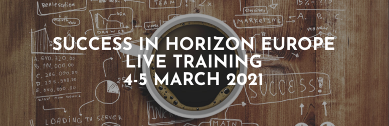 4-5 Mar 2021 LIVE COURSE ON DEVELOPING SUCCESSFUL HORIZON EUROPE PROPOSALS & ​STRATEGIES