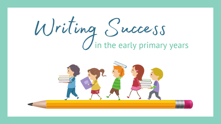 Writing Success in the Early Primary Years