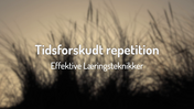 05 Tidsforskudt Repetition - Effektive Læringsteknikker (HD)