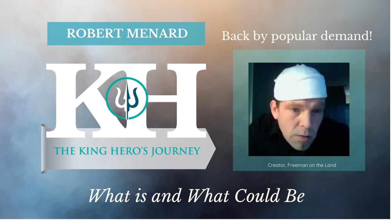 2 Robert Menard King hero's Journey Thumbnail