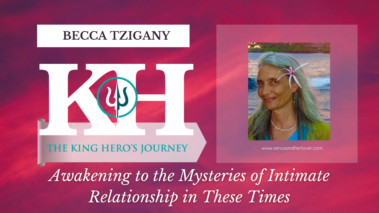 Becca Tzigany King hero's Journey Thumbnail