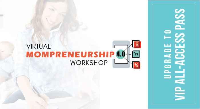 Virtual Mompreneurship 4.0 Workshop (SEPT'21) - UPGRADE to VIP All-Access Pass