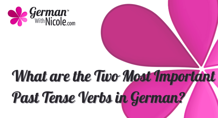 Two Most Important Past Tense Verbs German