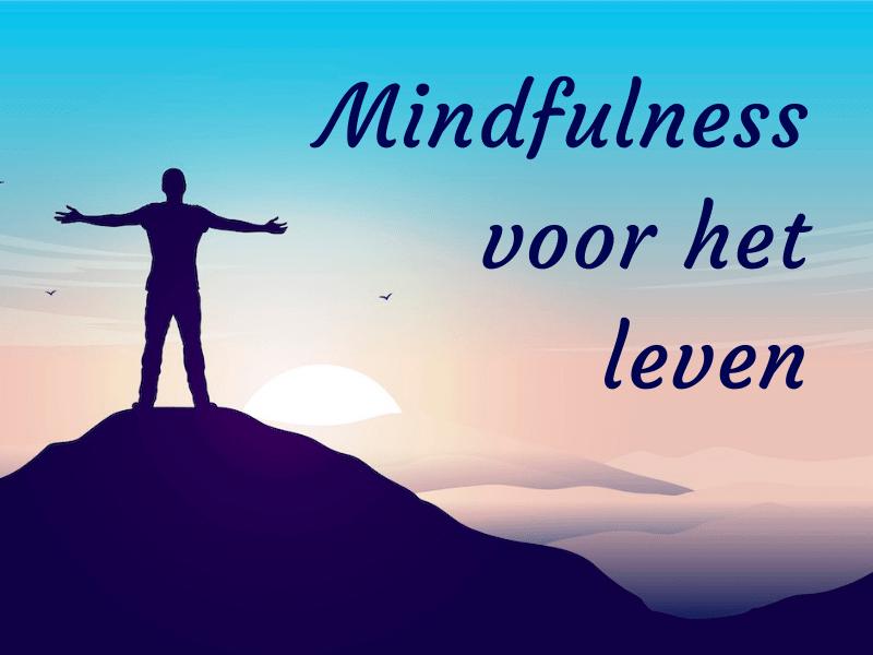 Mindfulness voor het leven