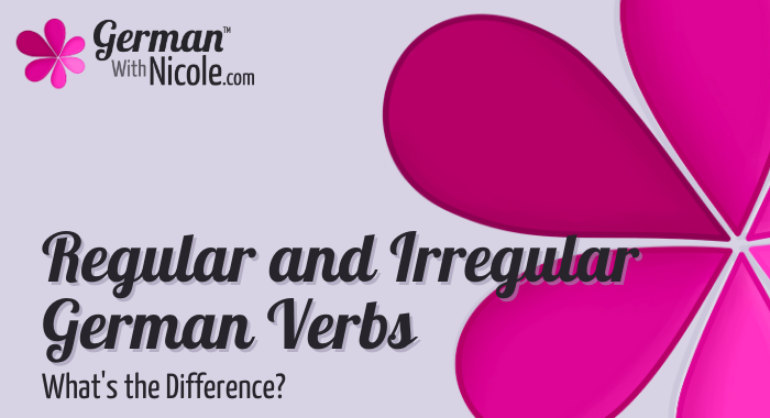 Regular and Irregular German Verbs Whats the Difference