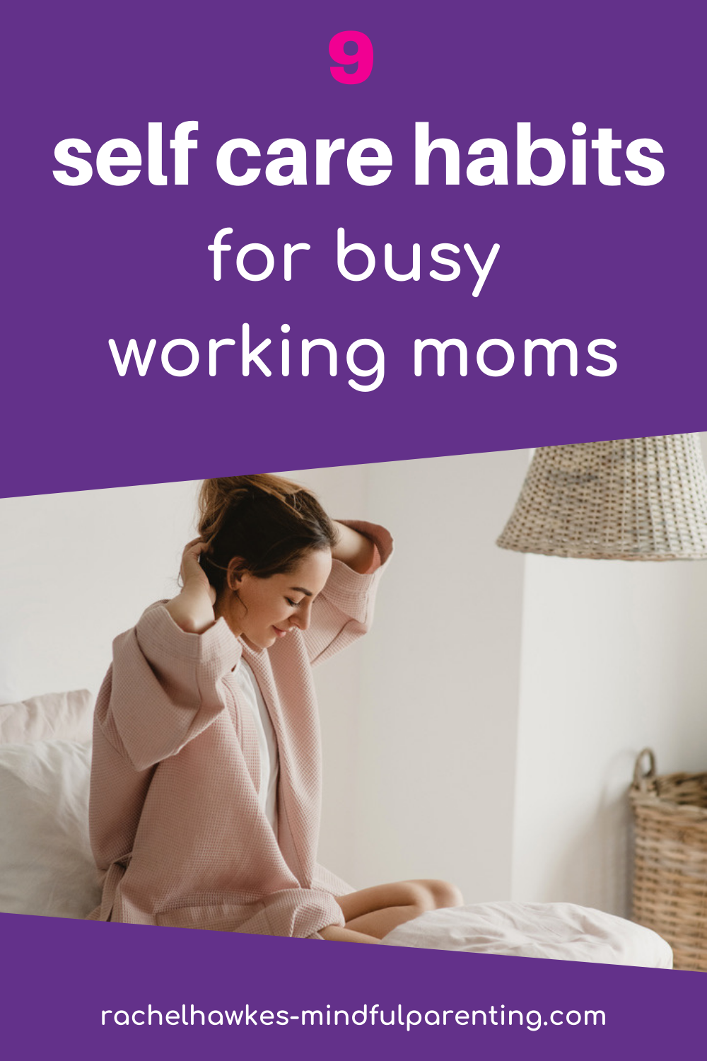 self care for moms - 9 self care rituals