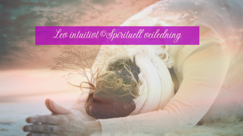Lev intuitivt© Spirituell Veiledning