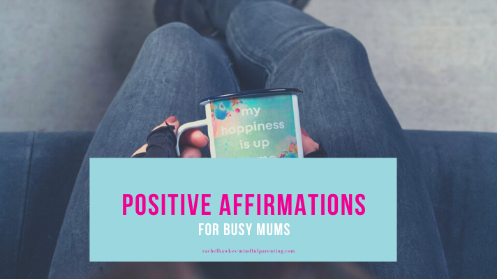POSITIVE AFFIRMATIONS FOR MUMS blog cover