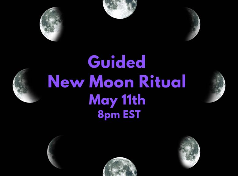 Guided New Moon Ritual in May (Virtual)