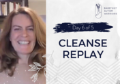Day 6 Cleanse Replay
