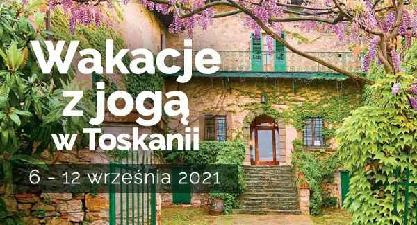 Yoga w Toskanii, Włochy 06 - 12 września 2021