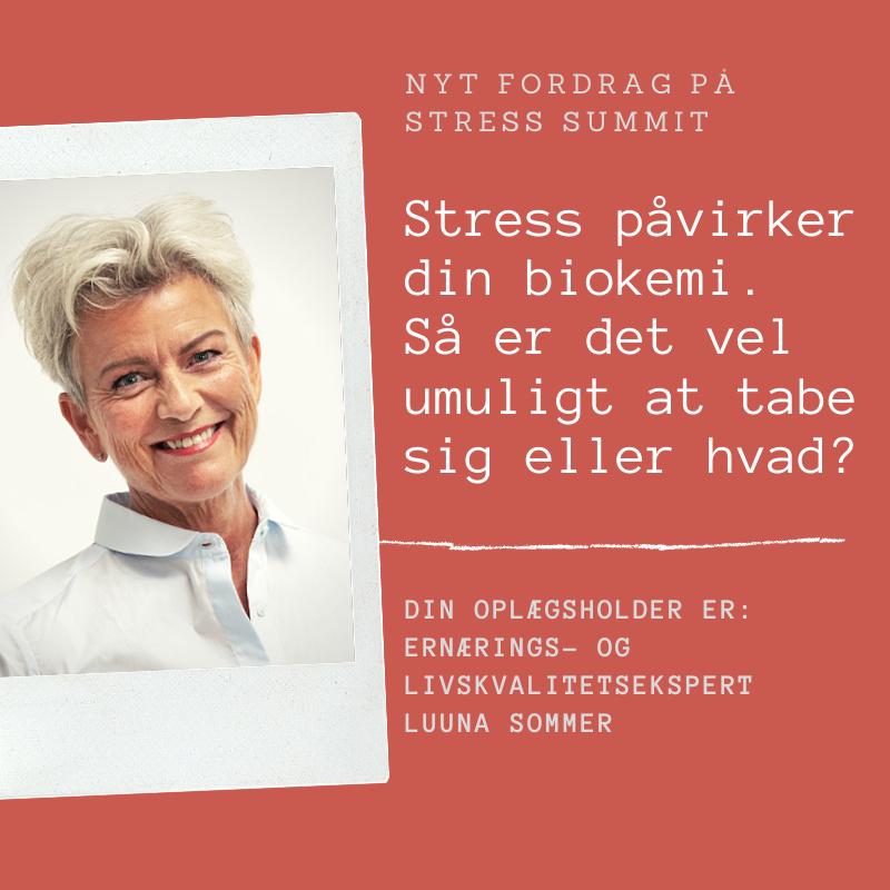 Foredrag_Stress påvirker din biokemi. Så er det vel umuligt at tabe sig eller hvad