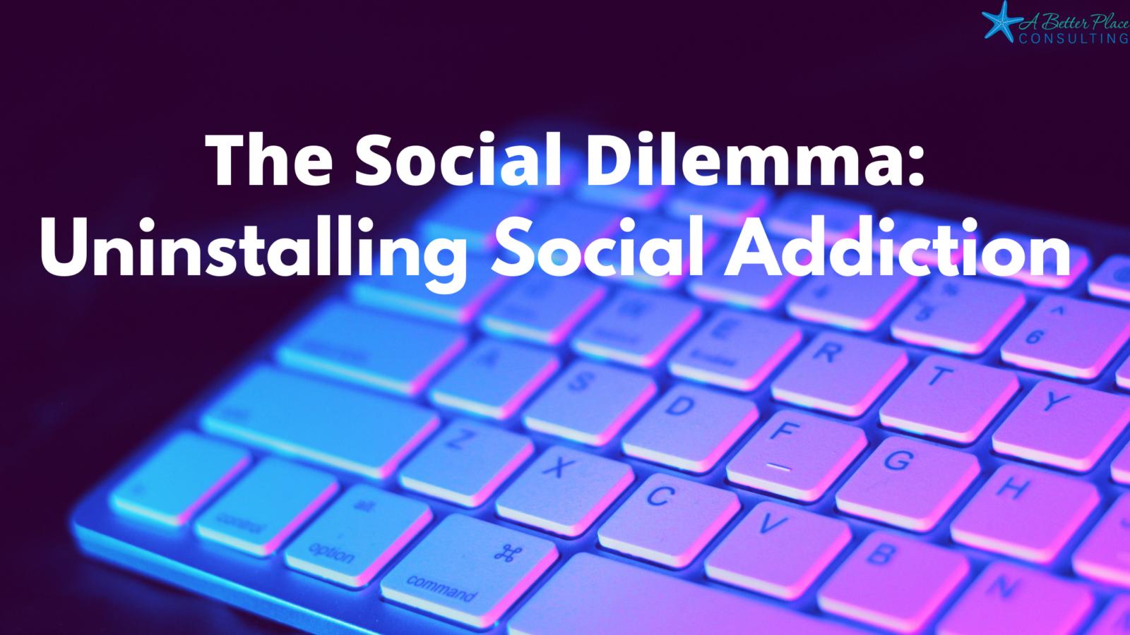The-Social-Dilemma_-Uninstalling-Social-Addiction