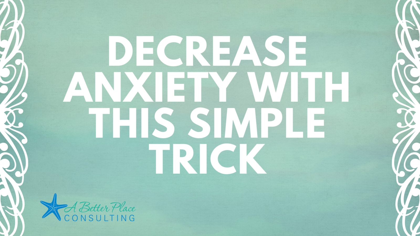 Decrease-anxiety-with-this-simple-trick