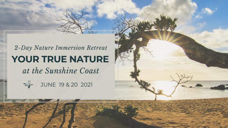 Your True Nature Retreat -Sunshine Coast