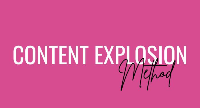 Content Explosion Method