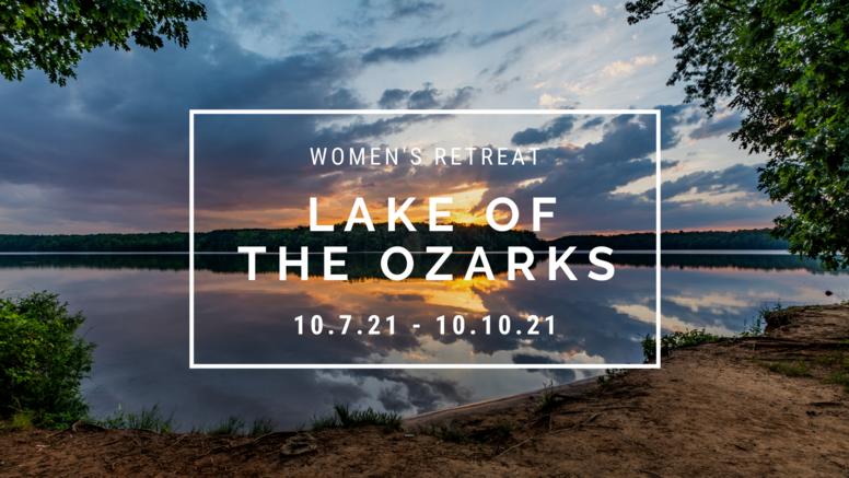 Lake of the Ozarks Retreat {October 7-10, 2021}
