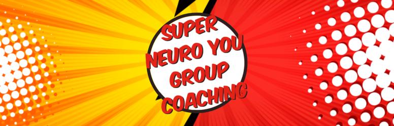 Super Neuro You! Group Coaching Programme