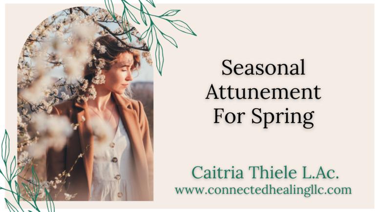 Seasonal Attunement for Spring