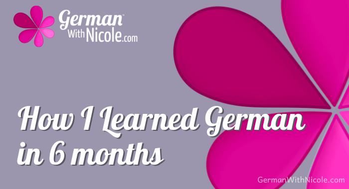 How I Learned German in 6 Months