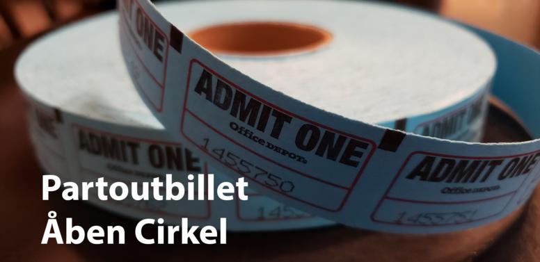 Åben Cirkel - Partoutbillet efterår 2021